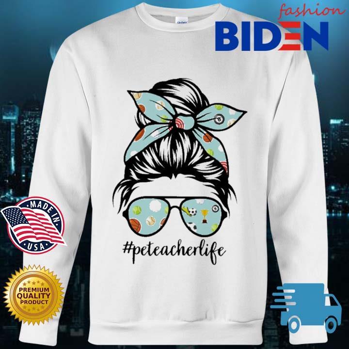 Pe Teacher Messy Bun Life Hair Glasses Phys Ed Shirt Bidenfashion sweater trang