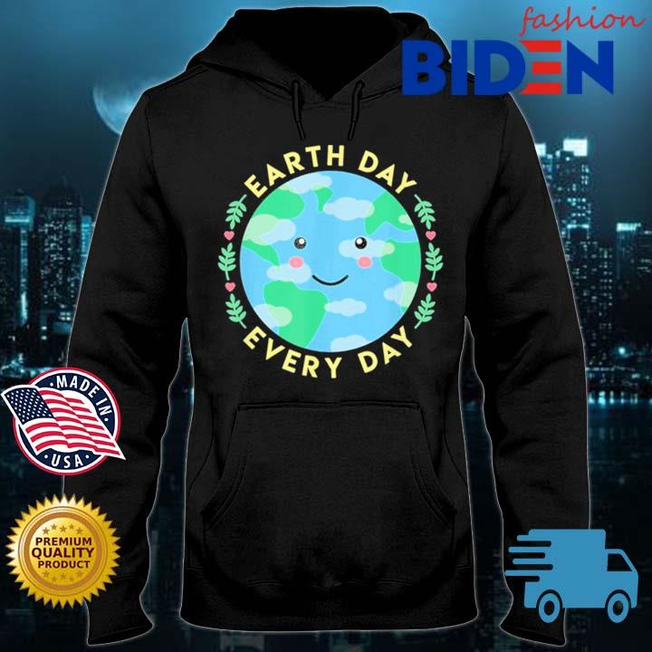 Earth Day Every Day Love the Environment Cute Kawaii Planet Shirt Bidenfashion hoodie den