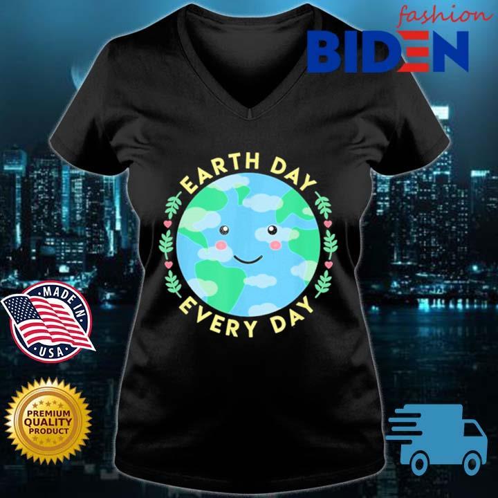 Earth Day Every Day Love the Environment Cute Kawaii Planet Shirt Bidenfashion ladies den