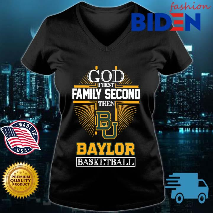 God first family second then Baylor Bears basketball Bidenfashion ladies den