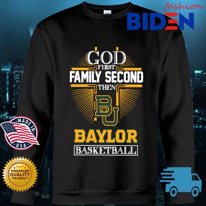 God first family second then Baylor Bears basketball Bidenfashion sweater den