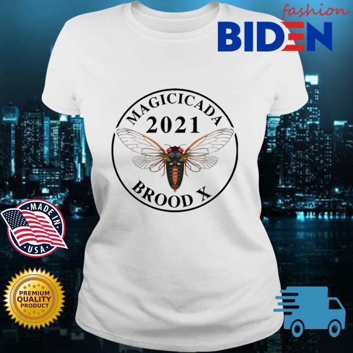 Magicicada 2021 brood X Shirt Bidenfashion ladies trang