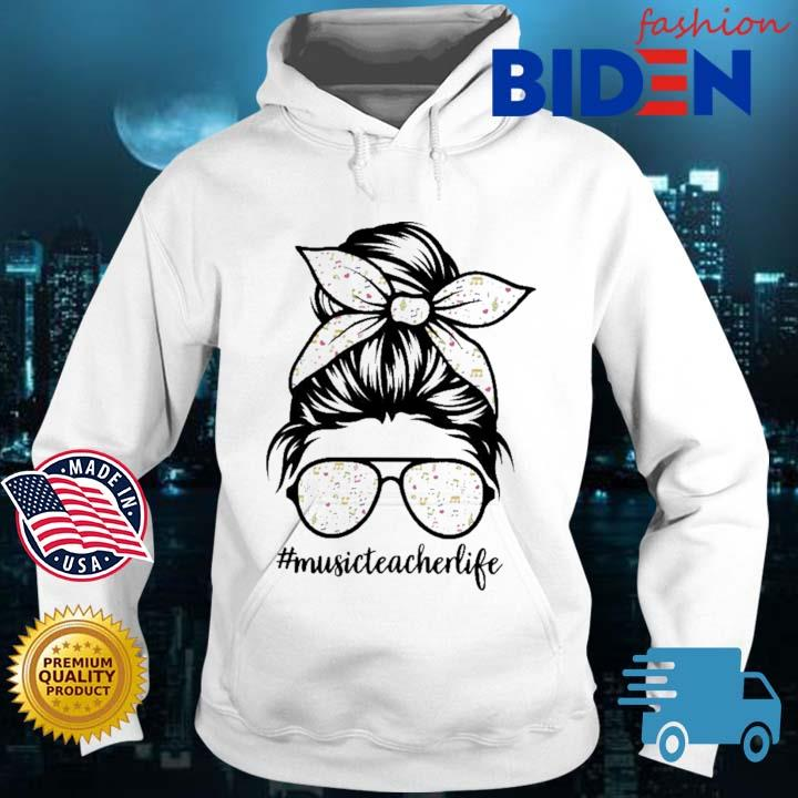 Music Teacher Messy Bun Life Hair Glasses Musical Notes Shirt Bidenfashion hoodie trang