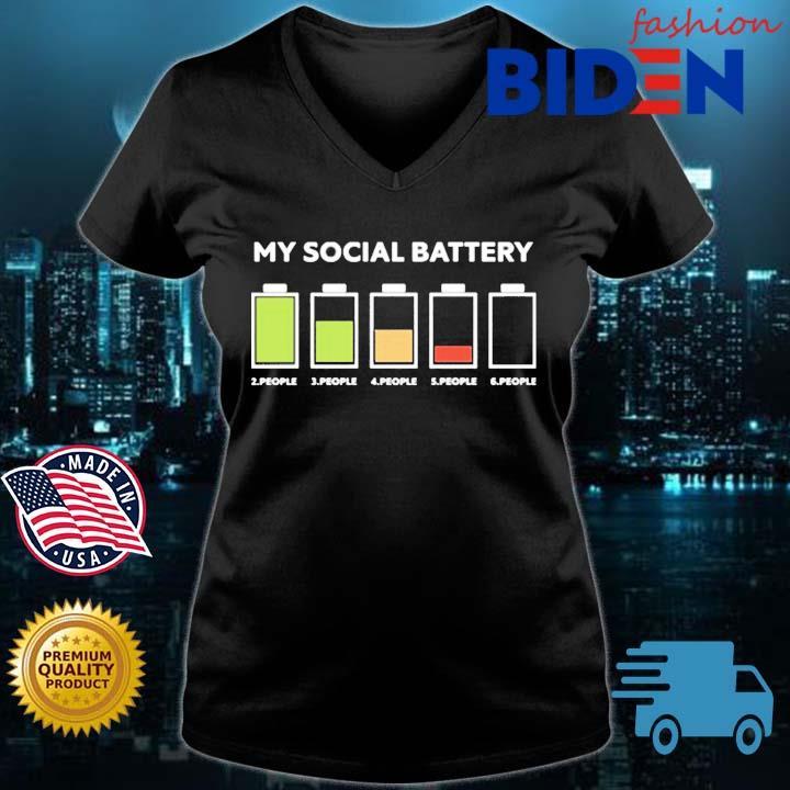 My Social Battery 2 People 3 People 4 People 5 People 6 People Shirt Bidenfashion ladies den