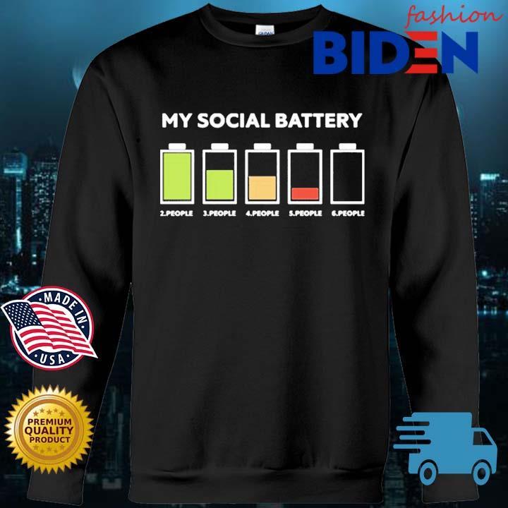 My Social Battery 2 People 3 People 4 People 5 People 6 People Shirt Bidenfashion sweater den