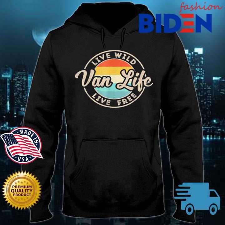 Van Life Clothing Retro Vintage Van Dwellers Vanlife Nomads Shirt Bidenfashion hoodie den